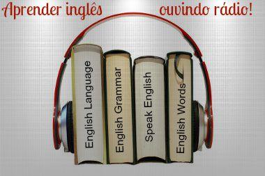 Aprenda o conteúdo da língua inglesa ouvindo rádio em inglês!
