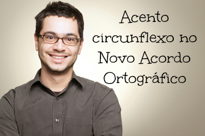 Acento circunflexo no Novo Acordo Ortográfico