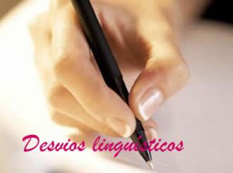Desvios linguísticos ocorrem por dois motivos: pela falta de conhecimento ou por um mero descuido