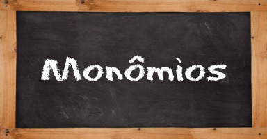Multiplicação, Divisão e Potenciação de Monômios