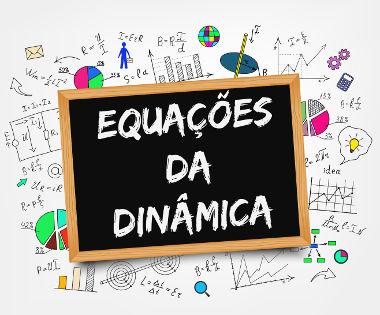 A Dinâmica estuda as causas dos movimentos