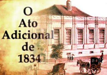 O Ato Adicional de 1834 tentou ir contra a estrutura centralizadora do governo imperial.