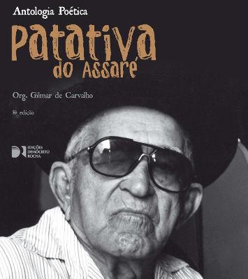 Capa da Antologia Poética de Patativa do Assaré, organizada por Gilmar de Carvalho e publicada pela Edições Demócrito Rocha