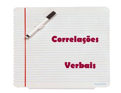 Correlações verbais se definem pela harmonia entre as formas verbais em uma frase, em um período