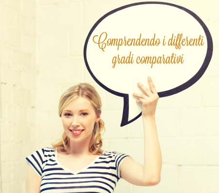 Comprendendo i differenti gradi comparativi