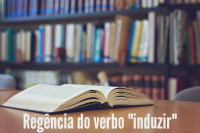 "Regência do verbo ""induzir"""