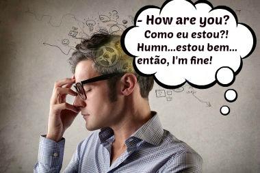 Algumas pessoas, para elaborar frases em inglês, precisam traduzi-las mentalmente para o Português