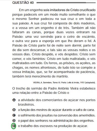 A questão acima aborda a Escravidão no Brasil a partir de um texto do padre Antônio Vieira